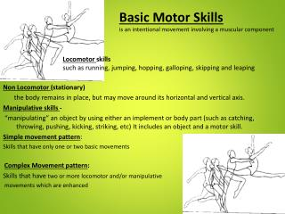Locomotor skills  such as running, jumping, hopping, galloping, skipping and leaping