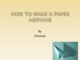 How to make a paper  airpiane