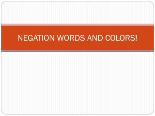 NEGATION WORDS AND COLORS!