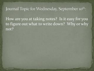 Journal Topic for  Wednesday, September 10 th :