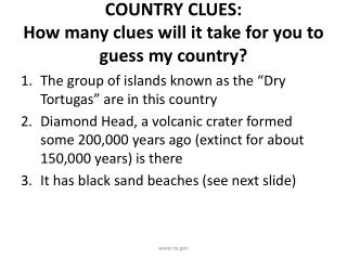 COUNTRY CLUES: How many clues will it take for you to guess my country?