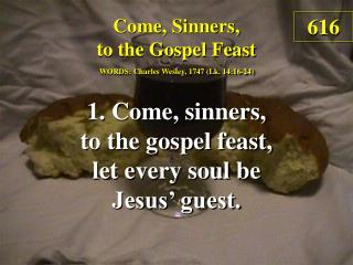 Come, Sinners, to the Gospel Feast  (1)