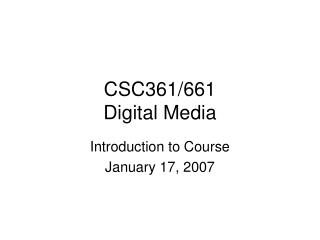 CSC361/661 Digital Media