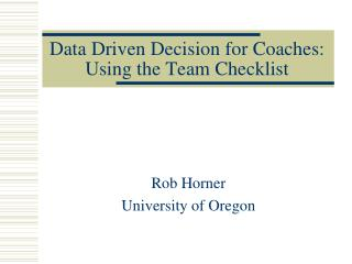 Data Driven Decision for Coaches: Using the Team Checklist