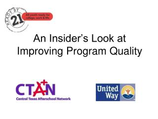An Insider�s Look at Improving Program Quality
