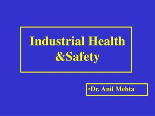 Industrial Health &Safety
