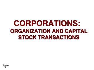 CORPORATIONS:  ORGANIZATION AND CAPITAL STOCK TRANSACTIONS