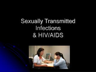 Sexually Transmitted Infections & HIV/AIDS