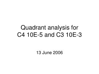 Quadrant analysis for  C4 10E-5 and C3 10E-3