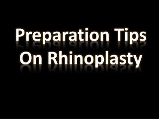 The Preparation Tips On Rhinoplasty