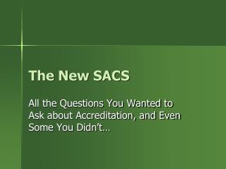 The New SACS
