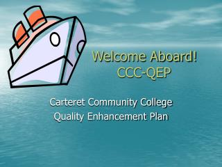 Welcome Aboard!       CCC-QEP