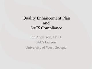 Quality Enhancement Plan  and SACS Compliance