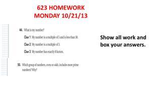 623 HOMEWORK MONDAY 10/21/13