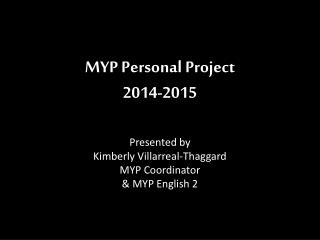 MYP Personal Project 2014-2015