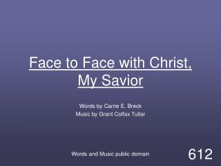 Face to Face with Christ, My Savior