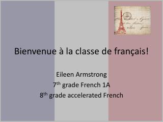 Bienvenue à  la  classe  de  français !