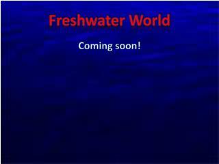 Freshwater World