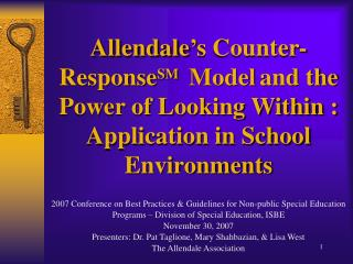Allendale s Counter-ResponseSM  Model and the Power of Looking Within : Application in School Environments