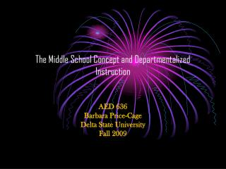 The Middle School Concept and Departmentalized Instruction