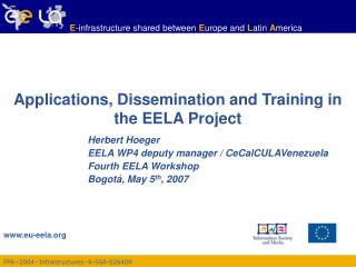 Applications, Dissemination and Training  in the EELA Project