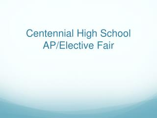 Centennial High School  AP/Elective Fair