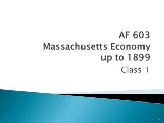AF 603 Massachusetts Economy  up to 1899