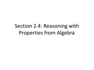 Section 2.4: Reasoning with Properties from Algebra