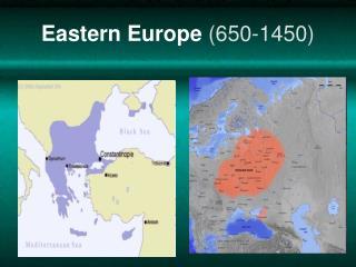 Eastern Europe  (650-1450)