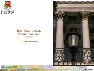 Instructional Development  (EDER675) Evaluating Instruction