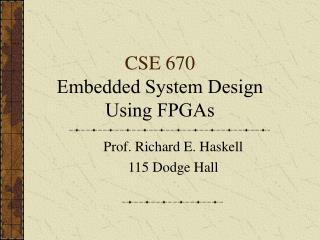 CSE 670 Embedded System Design  Using FPGAs