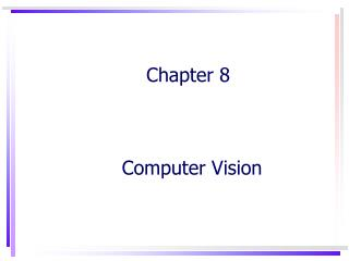 Chapter 8       Computer Vision