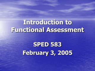Introduction to  Functional Assessment
