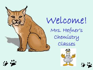 Welcome! Mrs. Hefner's Chemistry Classes
