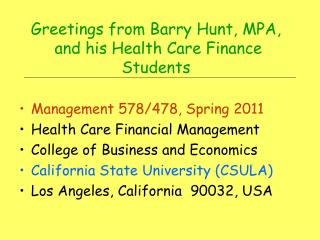 Greetings from Barry Hunt, MPA,   and his Health Care Finance Students