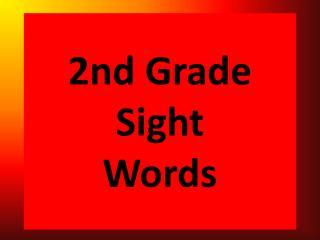 2nd Grade  Sight        Words