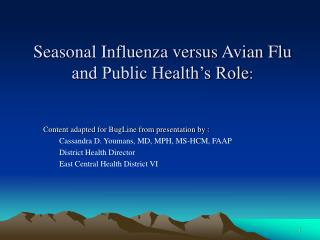 Seasonal Influenza versus Avian Flu and Public Health's Role :