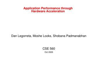 Application Performance through Hardware Acceleration