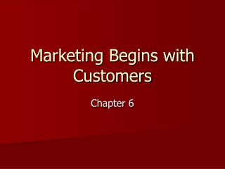 Marketing Begins with Customers