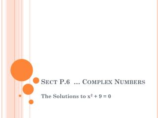 Sect P.6  … Complex Numbers