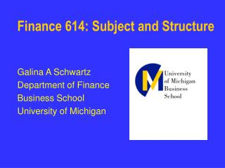 Finance 614: Subject and Structure