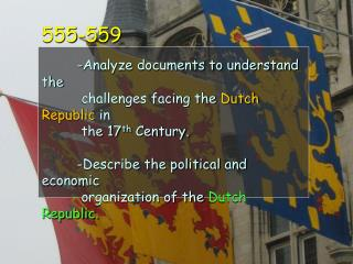 1. The  Dutch Republic experienced  stronger  economic