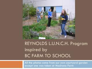 REYNOLDS L.U.N.C.H. Program inspired by  BC FARM TO SCHOOL
