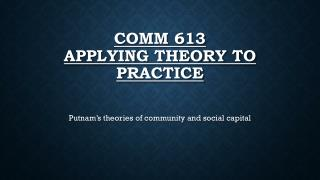 COMM 613 Applying theory to practice