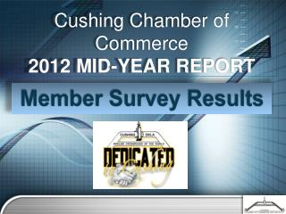 Cushing Chamber of Commerce 2012 MID-YEAR REPORT