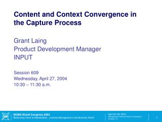 Content and Context Convergence in the Capture Process