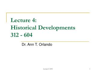 Lecture 4: Historical Developments  312 - 604