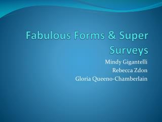 Fabulous Forms & Super Surveys