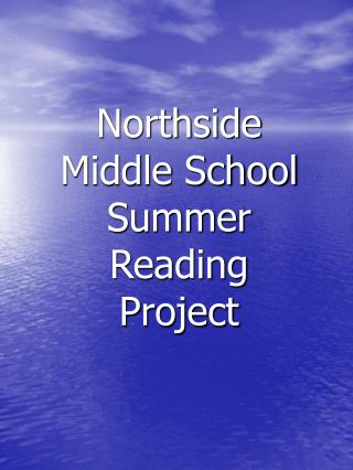 Northside  Middle School Summer Reading  Project