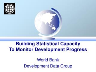 Building Statistical Capacity To Monitor Development Progress
